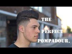 The Perfect Pompadour : Mens How To Hair Tutorial By Kier - YouTube
