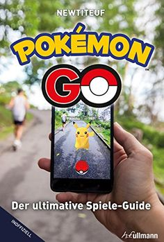 Pokémon Go: Der ultimative Spiele-Guide (German Edition) ...