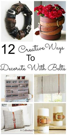 Ideas for repurposing and decorating with old belts.
