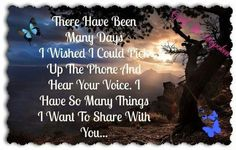 Sooooo Very true! Or to see You walking in the backdoor. Omg i wud so melt. You have my heart & soul baby i miss you soooo very much. I miss talking with you being with you having my best friend here. I love you Devin. My Sweet Angel My Hero Miss You Daddy, Miss You Mom, Mom And Dad, Missing Loved Ones, Missing My Son, Grief Loss, Day Wishes, Love You Forever, In Loving Memory