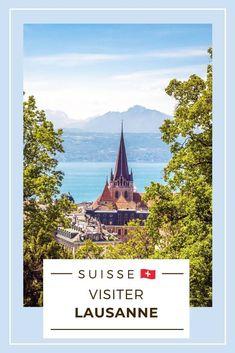 Lausanne, Zermatt, Week End Romantique, Beau Rivage, Stations De Ski, Road Trip, Voyage Europe, Destinations, Blog Voyage