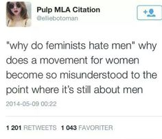 """I always respond to this with """"why do men do things to women that are so hateful?"""""""