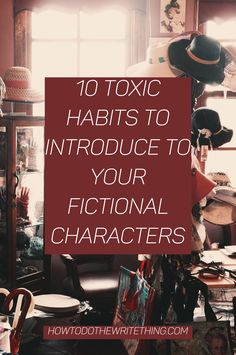 10 Toxic Habits to Introduce to Your Fictional Characters 10 toxic habits for your characters. Inspiration for better writing. Tips for better writing. Writing Promps, Book Writing Tips, Writing Characters, Cool Writing, Better Writing, Fiction Writing, Writing Resources, Writing Help, Creative Writing