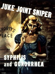 Juke joint sniper (prostitute) spreads VD. WWII poster