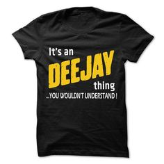 It is Deejay Thing ... 99 Cool Job Shirt ! - #printed t shirts #fishing t shirts. HURRY => https://www.sunfrog.com/LifeStyle/It-is-Deejay-Thing-99-Cool-Job-Shirt-.html?60505