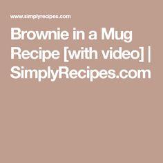 Brownie in a Mug Recipe [with video] | SimplyRecipes.com