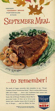 Make a September meal to remember with Kroger Porterhouse Steak - 1957 Retro Advertising, Vintage Advertisements, Vintage Ads, Vintage Food, Retro Ads, Retro Food, Retro Recipes, Vintage Recipes, Old Recipes