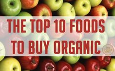 The Top 10 Foods to Buy Organic | The Dolce Diet
