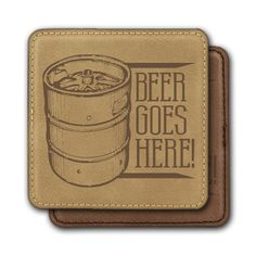 Square Leather Coasters (6) - Beer Goes Here