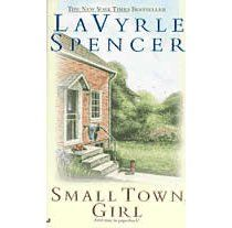 LaVyrle Spencer. Small Town Girl.