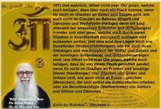 107) And truly, do not open your ears to those who lie to you saying that you will be cursed if you do not believe in gods and tin gods or in liberators (angels) and demons and venerable ones (holy ones), because all of them are only unsubstantial fabulations (inventions) of those who are confused and of all those who want to beat you down into servitude (bondage)