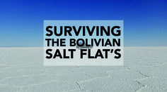 Blog post on Surviving the Salt Flats!