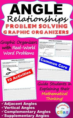 ANGLE RELATIONSHIPS Word Problems with Graphic Organizers Get your students successfully understanding and solving ANGLE RELATIONSHIPS word problems with these PROBLEM SOLVING GRAPHIC ORGANIZERS. Perfect for middle school math assessments, math homework or math stations. Topics Covered: ✔ Adjacent Angles ✔ Vertical Angles ✔ Complementary Angles ✔ Supplementary Angles ✔ Vertical Angles 7th Grade Math Common Core Alignment: 7.G.5