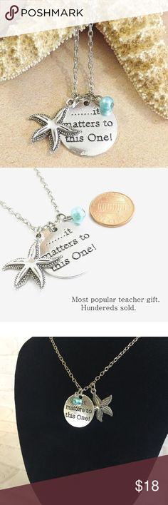 """Starfish necklace NEW it matters to this one """" it matters to this one"""" starfish necklace pendant .  BRAND NEW with gift box. Most popular teachers gift.  Measurements in pics. Buy with confidence I am a Posh Ambassador, top rated seller, mentor and fast shipper.  Don't forget to bundle and save.  Thank you. Jewelry Necklaces"""