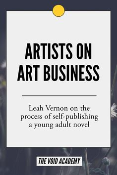 Just Keep Pushing — Leah Vernon on Art Business Business Articles, Business Advice, Online Business, Craft Business, Selling Art Online, Online Art, Artist Problems, Artist Aesthetic, Writer Tips