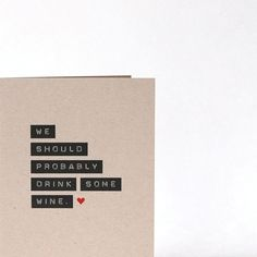 [Drink Some Wine. Blank recycled friendship greeting card - Thinking of You. $5.00, via Etsy.]