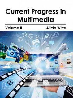 Current Progress in Multimedia