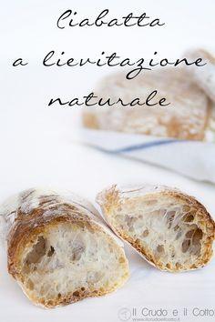 Pane Ciabatta a lievitazione naturale – con videoricetta Ciabatta, Brunch Recipes, My Recipes, Napoli Food, Brioche Recipe, Bread Rolls, Bread Baking, Bakery, Food And Drink