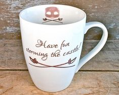 Have Fun Storming The Castle Mug, DISCOUNTED SECOND, Princess Bride, Wesley Buttercup, Dread Pirate Robers, Ready to Ship