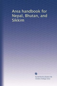 Area handbook for Nepal Bhutan and Sikkim * To view further for this item, visit the image link.