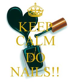 KEEP CALM I DO NAILS!!