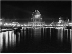 The Administration Building at night looking across the Grand Basin at the World's Columbian Exposition, Chicago, Illinois, Photograph by G. Day For Night, Night Time, Lost In America, World's Columbian Exposition, Chicago History Museum, White City, World's Fair, Historical Photos, Empire State Building