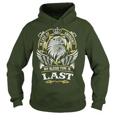LAST In case of emergency my blood type is LAST -LAST T Shirt LAST Hoodie LAST Family LAST Tee LAST Name LAST lifestyle LAST shirt LAST names #gift #ideas #Popular #Everything #Videos #Shop #Animals #pets #Architecture #Art #Cars #motorcycles #Celebrities #DIY #crafts #Design #Education #Entertainment #Food #drink #Gardening #Geek #Hair #beauty #Health #fitness #History #Holidays #events #Home decor #Humor #Illustrations #posters #Kids #parenting #Men #Outdoors #Photography #Products #Quotes…