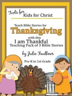 Thanksgiving Bible Lessons {I am Thankful} Stories, Coloring pages and crafts - Pre-K to 1st grade