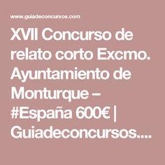 XVII Concurso de relato corto Excmo. Ayuntamiento de Monturque – #España 600€   Guiadeconcursos.com