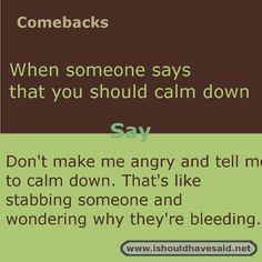 It's always a good idea to have some funny comebacks and insults ready, just in case. There's nothing bad than being stick for words only to kick yourself after that when you think of a good comeback far too late. Here are 26 Sassy Quotes comebacks Funny Insults And Comebacks, Witty Insults, Snappy Comebacks, Clever Comebacks, Comebacks Sassy, Savage Comebacks, Best Insults, Good Comebacks To Guys, Roasts Comebacks