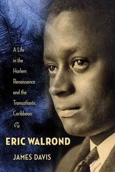 Eric Walrond: A Life in the Harlem Renaissance and the Transatlantic