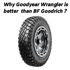 Find Out, Why Goodyear Wrangler is better than BF Goodrich ? Read the Comparison between two. Goodyear Wrangler, Dry Sand, Off Road Tires, Winter Tyres, All Terrain Tyres, Best Tyres, Good Things