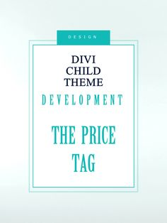 Divi child theme development. Why do WordPress developers charge so much for their themes/templates? Custom website design at low costs
