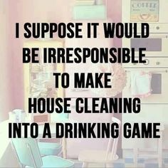 Or maybe it's genius Text Quotes, Funny Quotes, Wit And Wisdom, Container Organization, Drinking Games, Getting Drunk, Clean House, Funny Texts, Laugh Out Loud