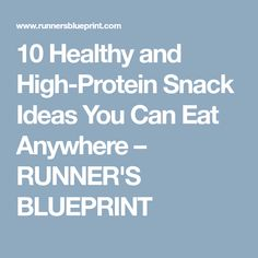 10 Healthy and High-Protein Snack Ideas You Can Eat Anywhere – RUNNER'S BLUEPRINT