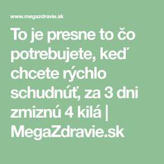 To je presne to čo potrebujete, keď chcete rýchlo schudnúť, za 3 dni zmiznú 4 kilá | MegaZdravie.sk