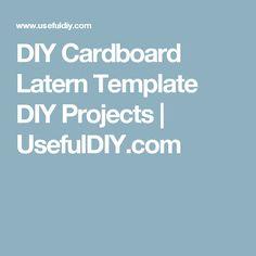 DIY Cardboard Latern Template DIY Projects | UsefulDIY.com
