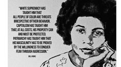 bell hooks on white men. I see no lies. Bell Hooks, Feminism Quotes, Audre Lorde, Riot Grrrl, Social Activities, Patriarchy, African American History, Oppression, Frases