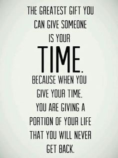 The greatest gift you can give someone…