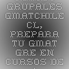 CLASES GRUPALES GMATCHILE.CL, PREPARA TU GMAT GRE EN CURSOS DE 10 (...) - Clases GMAT en Chile, GRE, SAT Matemática : Clases particulares a domicilio Chile, tutor mentor. Chile, Periodic Table, Weather, Home, Periotic Table, Weather Crafts, Chilis, Chili