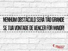 Nenhum obstáculo será tão grande se tua vontade de vencer for maior.  #vencer #forca
