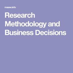 Research Methodology and Business Decisions