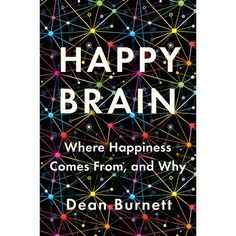10 Good Books to Read to Feel Happy | We all want to be happy. Our quest for happiness often motivates our choices. But it's more than that. Psychologists and neuroscientists have been studying the science of happiness. Learn their theories and more in this witty pop-sci take on the best of bliss. #realsimple #bookrecomendations #thingstodo #bookstoread