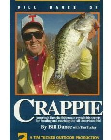 bill dance crappie fishing | Bill Dance on Crappie /96 - by Bill Dance, Bernie Schultz and Tim ...