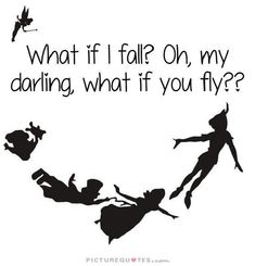 disney quotes What If I Fall Oh, But My Darling, W - quotes Fly Quotes, Cute Quotes, Movie Quotes, Book Quotes, Motivational Quotes, Inspirational Quotes, Tattoo Quotes, Darling Quotes, Hp Tattoo