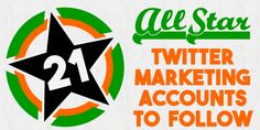 21 All Star Twitter Marketing Accounts You Need to Follow