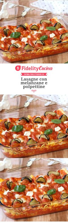Lasagne con melanzane e polpettine Antipasto, Bruschetta, Food And Drink, Meals, Cooking, Ethnic Recipes, Kitchen, Healthy Recipes, Vegetables