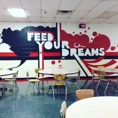 "Mural ""Feed your dreams"" in blue, white red, American flag colors School Entrance, School Hallways, School Murals, Cafeteria Design, School Cafeteria Decorations, School Themes, School Lunchroom, Nashville, Bored Teachers"
