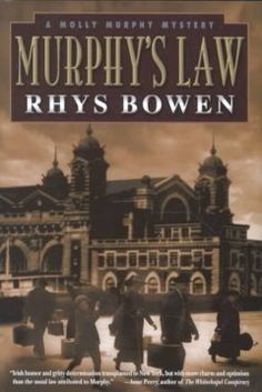 Murphy's law by Rhys Bowen Light and fluffy murder mystery.  Nice glimpses into old NYC arriving at Ellis Island and how it was at the turn of the last century.  Liz