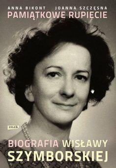 """Anna Bikont, Joanna Szczęsna, """"Pamiątkowe rupiecie. Biografia Wisławy Szymborskiej"""", Znak, Kraków 2012."""